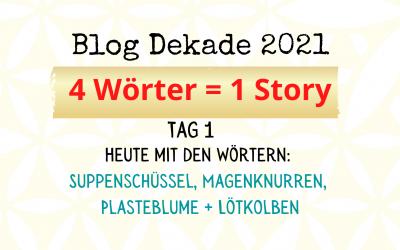 4-Wort-Story: Suppenschüssel, Magenknurren, Plasteblume, Lötkolben