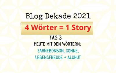 4-Wort-Story: Sahnebonbon, Sonne, Lebensfreude, Aluhut