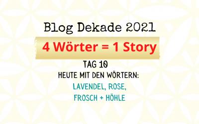 4-Wort-Story: Lavendel, Rose, Frosch, Höhle
