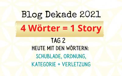 4-Wort-Story: Schublade, Ordnung, Kategorie, Verletzung
